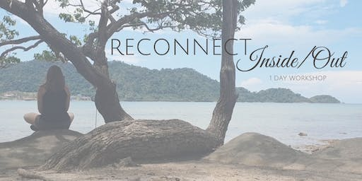 Reconnect Inside/Out - 1 Day Workshop