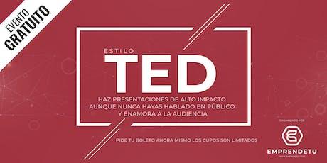 Estilo TED Talk: Haz presentaciones de alto impacto aunque nunca hayas hablado en público. tickets