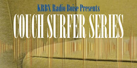 Couch Surfer Series ft. Sonya Rosario, Riley Johnson of WEND, Amanda Ranth tickets