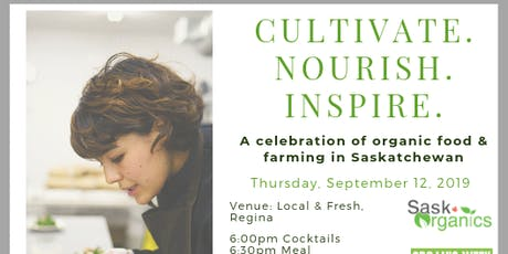 Cultivate.Nourish.Inspire.-A celebration of organic food and farming in Saskatchewan tickets