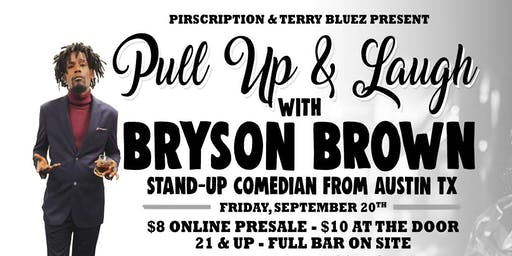 Pull Up & Laugh with Bryson Brown
