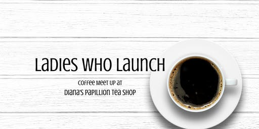 Ladies Who Launch - Diana's Coffee Meet Up