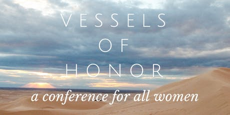 Vessels of Honor Ladies Conference tickets