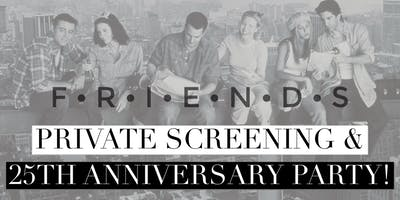 Friends 25th Anniversary Private Movie Party!