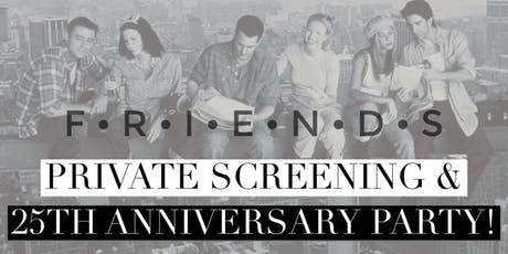 Friends 25th Anniversary Private Movie Party!  tickets