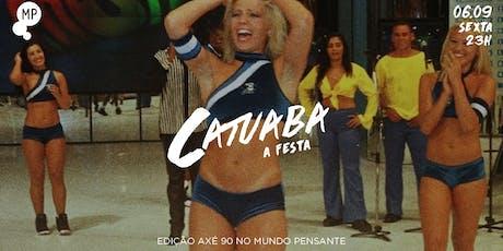 06/09 - C_ATUABA: A FESTA NO MUNDO PENSANTE ingressos