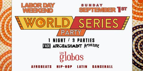 WORLD SERIES - Afrobeats, Dancehall, Latin, RNB(1 Night|3 Rooms|3 Parties) tickets