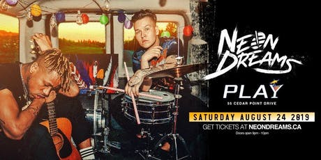 Neon Dreams @ PLAY in Barrie tickets