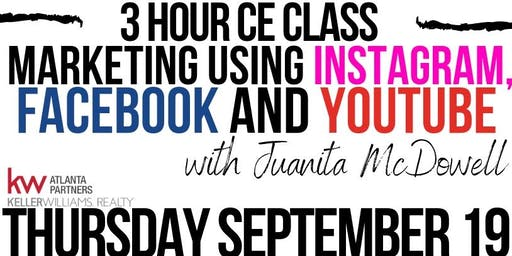 CE CLASS - Marketing Using IG, FB and YouTube with Juanita McDowell