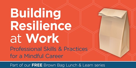 Building Resilience at Work: Skills & Practices for a Mindful Career tickets