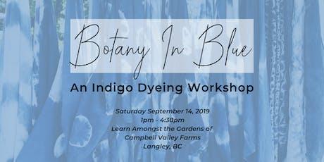 Botany In Blue: An Indigo Dyeing Workshop tickets