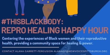 #THISBLACKBODY: Repro Healing Happy Hour tickets