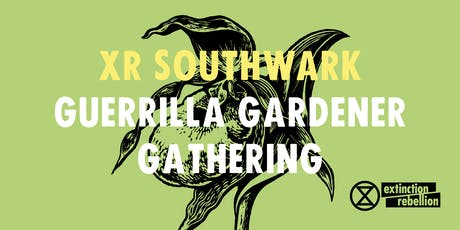 XR Southwark Guerrilla Gardener Gathering tickets