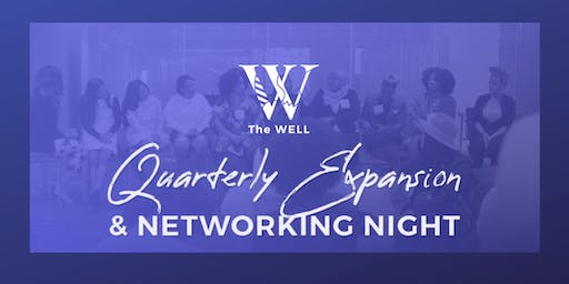 The WELL Quarterly Expansion & Networking Night