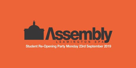 Assembly Leamington Student Re-Opening Party - Week 0 tickets