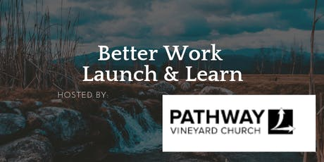 Better Work Launch & Learn at Pathway tickets