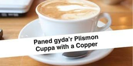 Cuppa with a copper  tickets