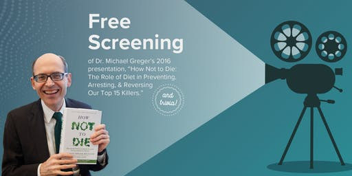 Free Screening of How Not to Die by Dr. Michael Greger
