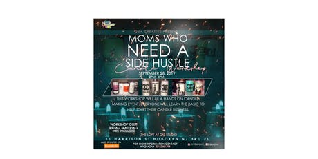 MOMS WHO NEED A SIDE HUSTLE CANDLE MAKING WORKSHOP tickets
