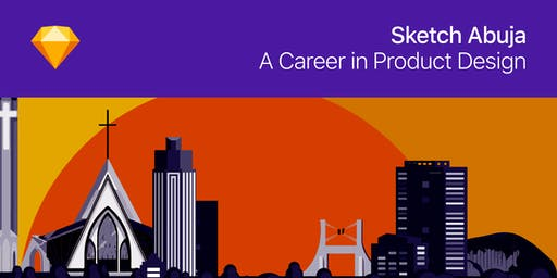 Sketch Abuja Meetup —  A Career in Product Design