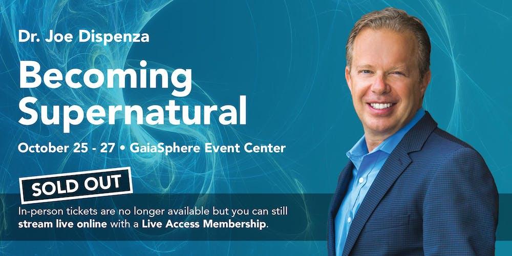 Becoming Supernatural with Dr  Joe Dispenza
