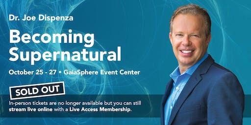 Becoming Supernatural with Dr. Joe Dispenza