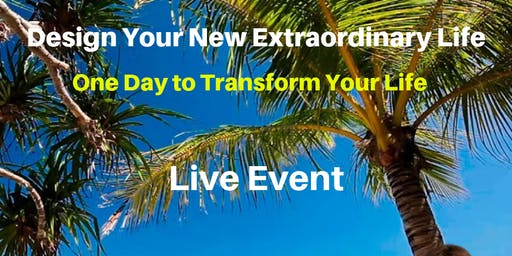 Design Your New Extraordinary Life