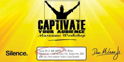 Captivate Your Audience - Musicians Workshop