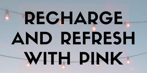 Recharge and Refresh with PINK