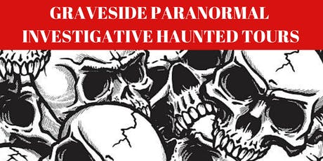 Graveside Paranormal Saturday and Thursday Nightlife Tour tickets