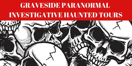 Graveside Paranormal Saturday and Thursday Nightlife Tour