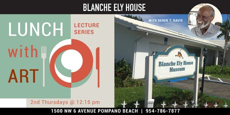 Lunch with Art: Lecture Series at the Blanche Ely House Museum tickets