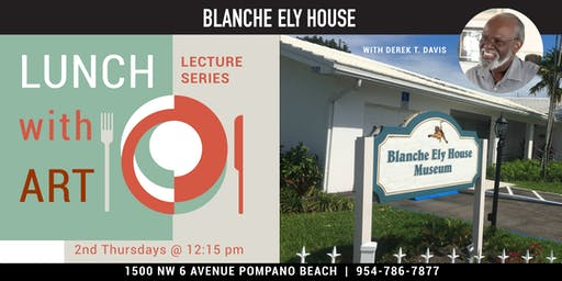 Lunch with Art: Lecture Series at the Blanche Ely House Museum