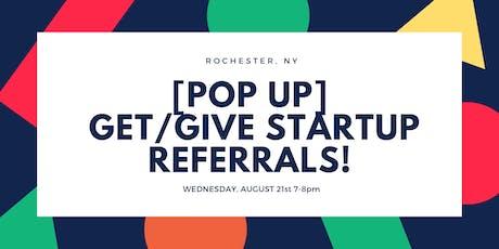 STARTUP REFERRALS NETWORKING POP UP tickets