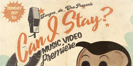 Sangre_de_Oro Presents: Can I Stay? Music Video Premiere tickets