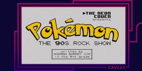 The Neon Coven presents POKÉMON: THE 90S ROCK SHOW tickets