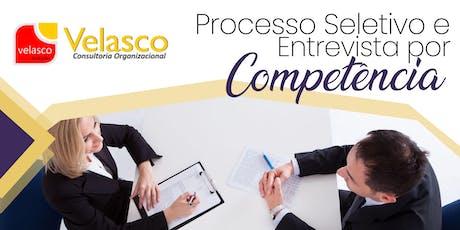 Processo Seletivo e Entrevista por Competência ingressos
