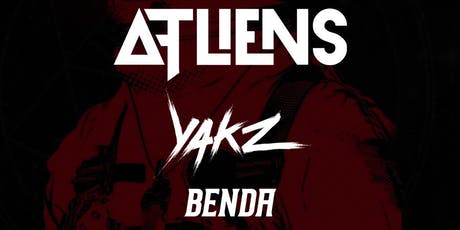 Sequence 10:18: ATLiens w/ Yakz & Benda tickets