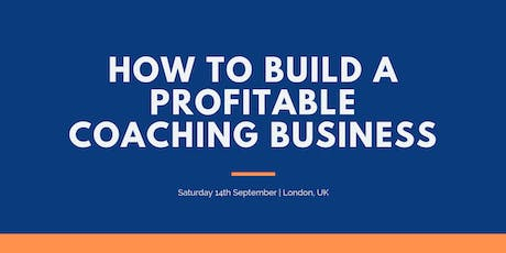 How To Build A Profitable Coaching Business tickets