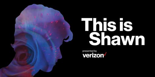 This Is Shawn Presented by Verizon