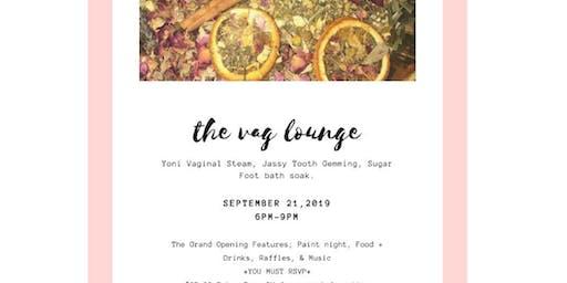Vag Lounge  Presents Paint & Steam Launch Party