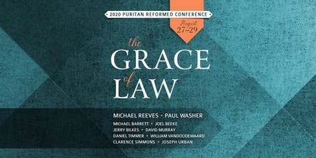 2020 Puritan Reformed Conference: The Grace of Law tickets