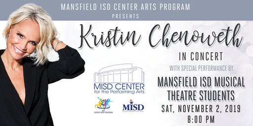 Mansfield ISD Center Arts Program  Presents  Kristin Chenoweth in Concert
