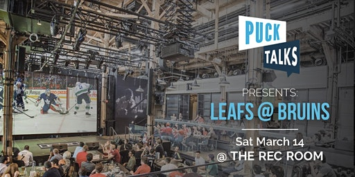 Puck Talks Watch Party: Leafs - Bruins March 14