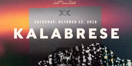 Kalabrese - Floyd Miami Debut tickets
