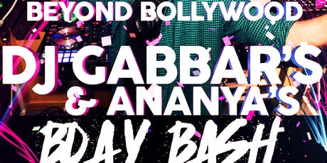Beyond Bollywood- Ananya & DJ Gabbar's Bday Bash! tickets