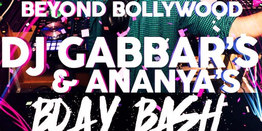 Beyond Bollywood- Ananya & DJ Gabbar's Bday Bash!