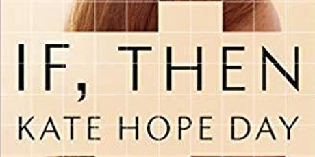 Conversation with Kate Hope Day, author of If, Then  tickets