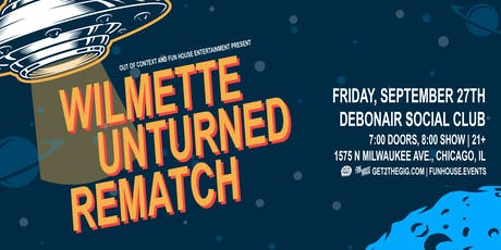 Wilmette • Unturned • Rematch tickets
