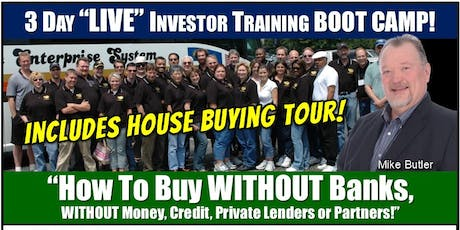 "3 Day LIVE Boot Camp ""How To Buy WITHOUT Banks..."" - Sept 27-29, 2019 tickets"